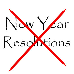 Say No to New Year's Resolutions - a blog post by Self-Image Coach, Gillian Lewis of Spectrum Coaching and Consultancy